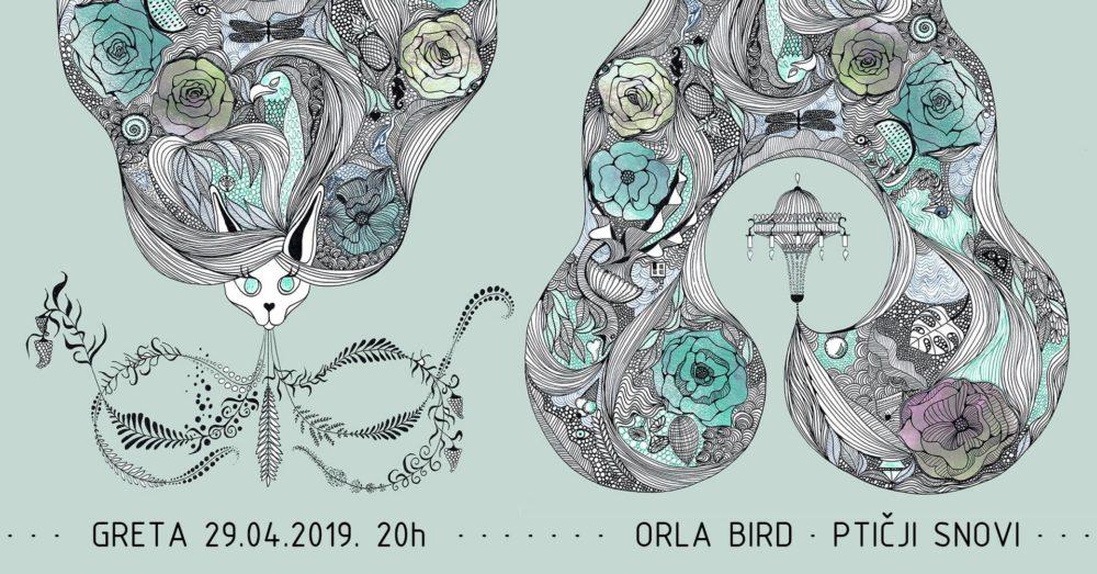 29.4.2019. – Orla Bird – Ptičji snovi