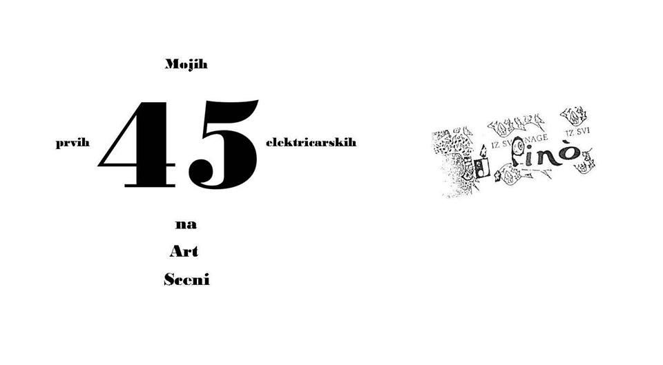 27.5.2019. – i.j.Pino – Mojih prvih 45 električarskih na Art Sceni